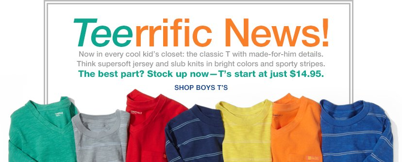 Teerrific News! | The best part? Stock up now-T's start at just $14.95. | SHOP BOYS T'S