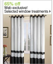 65% off Web exclusive! Selected window treatments. Shop now.