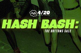 Hash Bash: Bottoms Sale