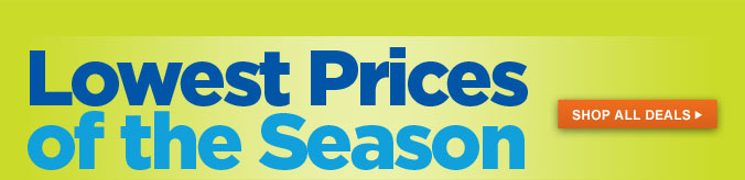 Lowest Prices of the Season | SHOP ALL DEALS