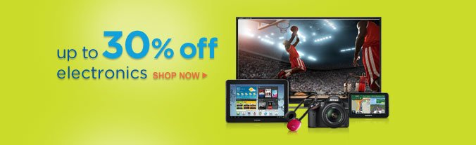 up to 30% off electronics | SHOP NOW