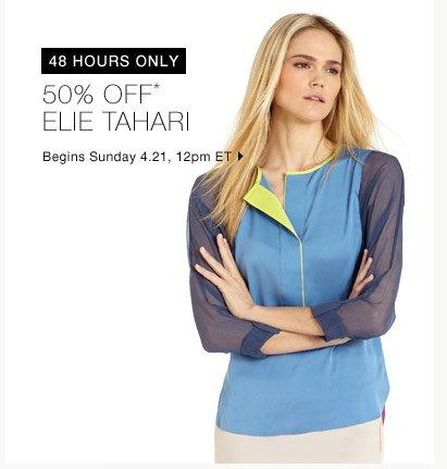 50% Off* Elie Tahari…Shop Now