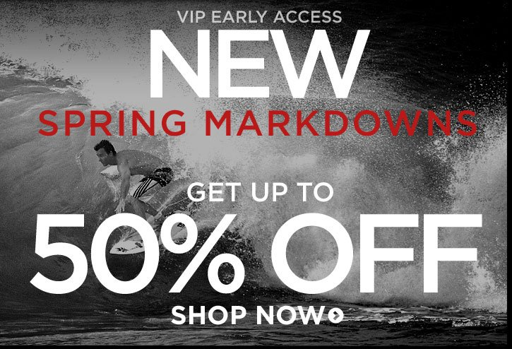 VIP EARLY ACCESS - New Spring Markdowns