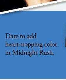 Dare to add heart-stopping color in Midnight Rush.