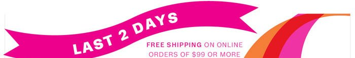 Free Shipping on online orders of $99 or more