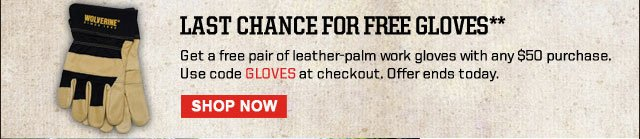 Free Gloves with $50 Purchase Use code GLOVES at checkout. Shop Now
