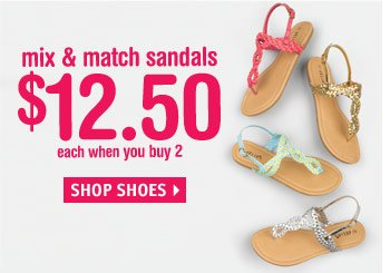 sandals $12.50 when you buy  2
