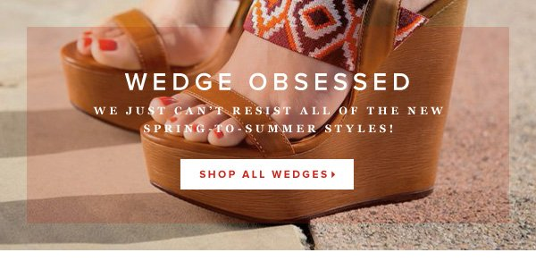 Become Obsessed with Our New Wedge Styles (We Already Are!)     Shop All Wedges