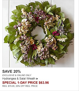 SAVE 20% - EXCLUSIVE & ONLINE ONLY - Hydrangea & Salal Wreath - SPECIAL 1-DAY PRICE $63.96 (REG. $79.95, 20% OFF REG. PRICE)