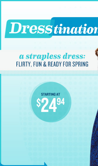 Dresstination | a strapless dress: FLIRTY, FUN & READY FOR SPRING | STARTING AT $24.94