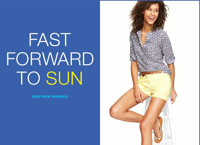 FAST FORWARD TO SUN | SHOP NEW ARRIVALS