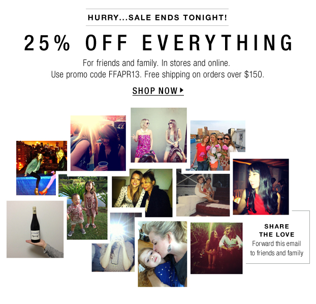 25% Off Everything: Last Day!