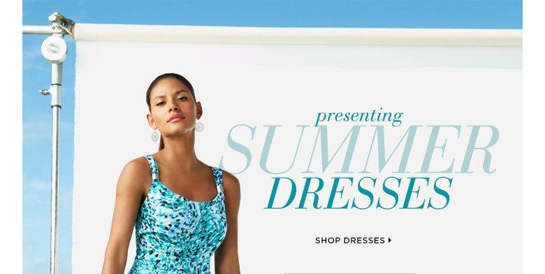 Presenting...Summer Dresses! Shop Dresses