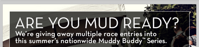Are you mud ready?