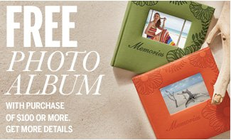 FREE Photo Album with purchase of $100 or more. Get more details
