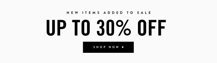 New Items Added To Sale - Up To 30% Off