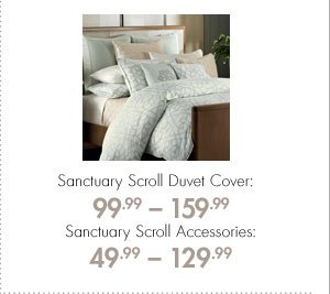 Sanctuary Scroll Duvet Cover: 99.99-159.99 Sanctuary Scroll Accessories: 49.99-129.99