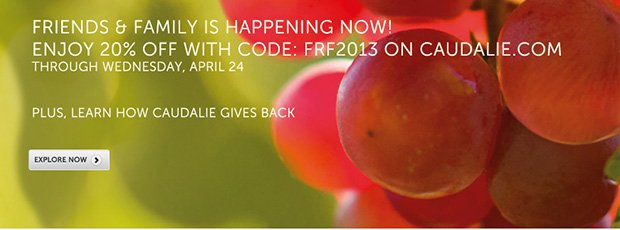 Friends & Family is happening now! Enjoy 20% off with code: FRF2013 on Caudalie.com through Wednesday, April 24...Plus, Learn How Caudalie Gives Back