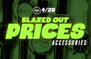 Blazed Out Prices: Accessories