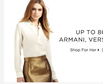 Up To 80% Off* Armani, Versace & More