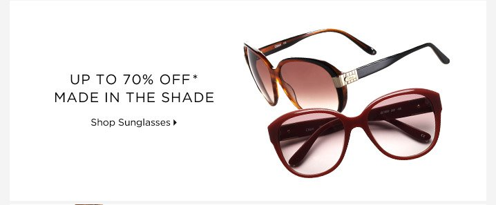Up To 70% Off* Made In The Shade