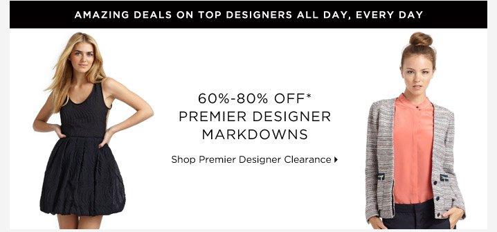 60%-80% Off* Premier Designer Markdowns