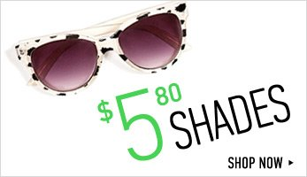 $5.80 Shades - Shop Now
