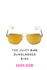 The Juicy 545 Sunglasses at $120. Shop Now.