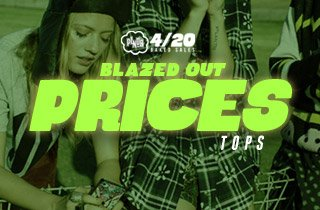 Blazed Out Prices: Tops