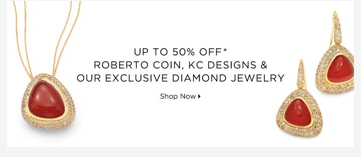 Up To 50% Off* Roberto Coin & More Fine Jewelry...Shop Now