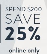 Spend $200 Save 25%