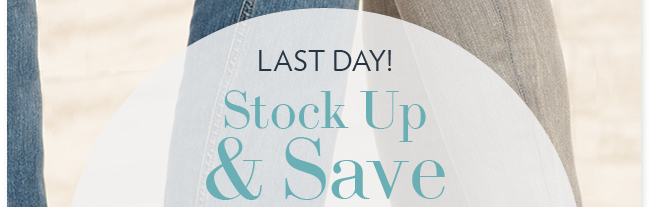 Last Day! Stock Up and Save