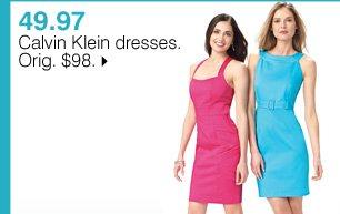 49.97 Calvin Klein dresses. Orig. $98. Shop now.