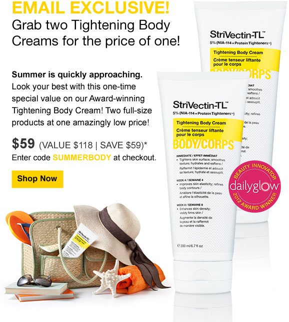 Email Exclusive! Grab two Tightening Body Creams for the price of one!