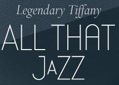 Legendary Tiffany: ALL THAT JAZZ