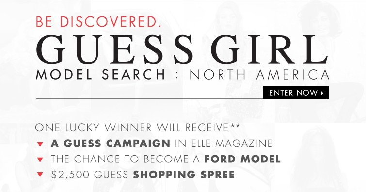 Enter Guess Girl Model Search now