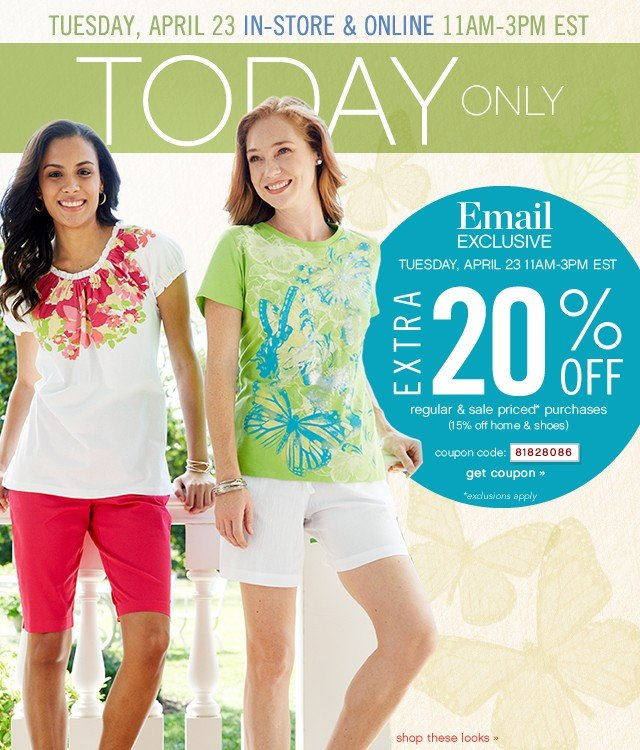 Email Exclusive Extra 20% off. Tues, Apr 23 In Store and online. 11AM-3PM EST. Get coupon.