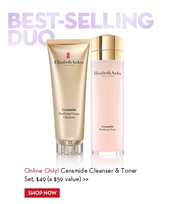 BEST-SELLING DUO. Online Only! Ceramide Cleanser & Toner Set, $49 (a $59 value). SHOP NOW.