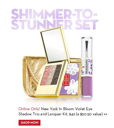SHIMMER-TO-STUNNER SET. Online Only! New York In Bloom Violet Eye Shadow Trio and Lacquer Kit, $42 (a $50.50 value). SHOP NOW.