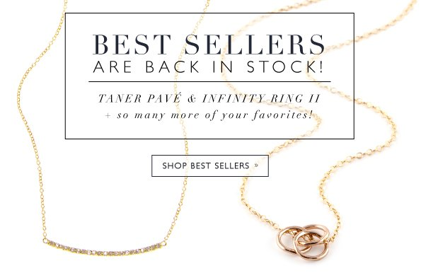 Best Sellers Are Back In Stock