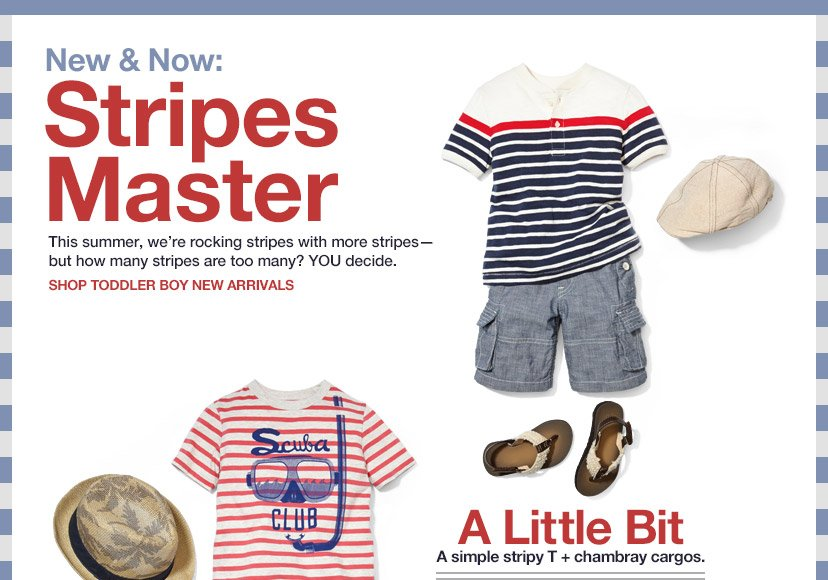 New & Now: Stripes Master | SHOP TODDLER BOY NEW ARRIVALS | A Little Bit | A simple stripy T + chambray cargos.