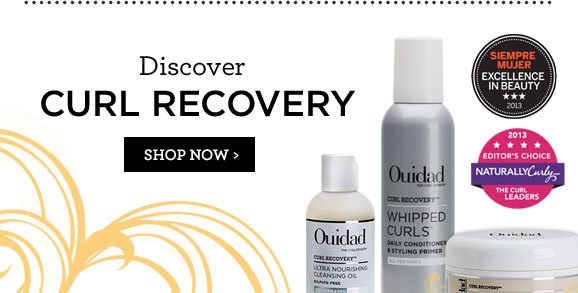 Disover Curl Recovery - SHOP NOW >