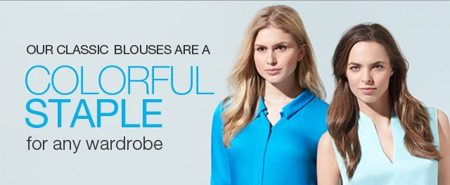 Our classic blouses are a colorful staple for any wardrobe