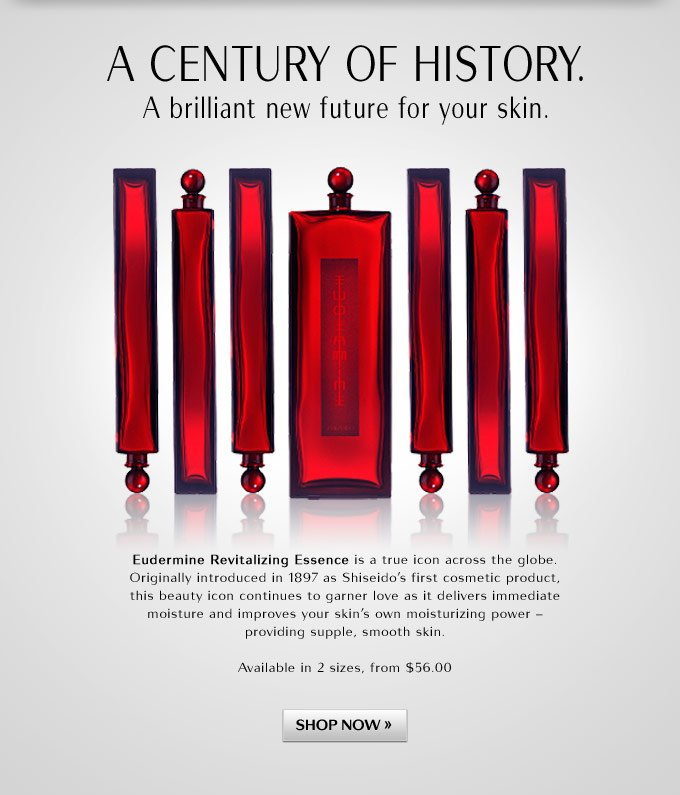 A Century of History. A brilliant new future for your skin.