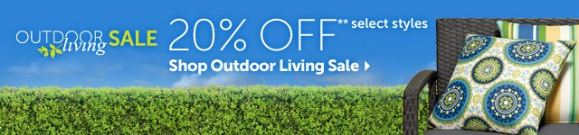 Outdoor Living Sale - 20% OFF** select styles - Shop Outdoor Living Sale