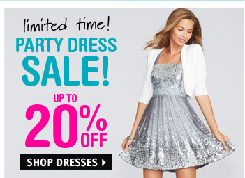 DRESSES UP TO 20%  OFF