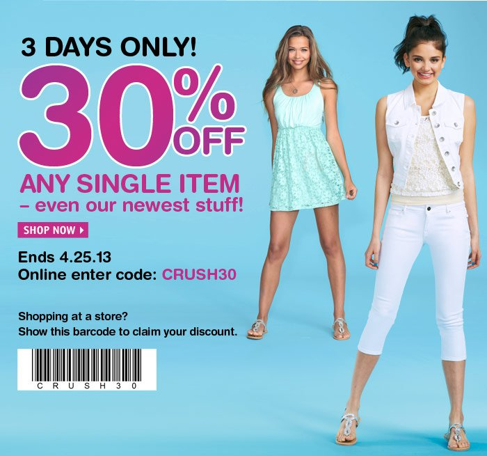3 DAYS ONLY! 30% OFF ANY SINGLE  ITEM - Ends 4.25.13 - Online code: CRUSH30