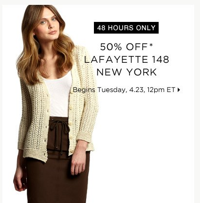 50% Off* Lafayette 148 New York...Shop Now
