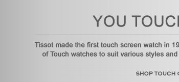 YOU TOUCH, IT TELLS