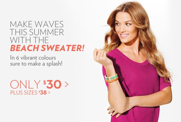 Make waves this summer with the Beach Sweater! In 6 vibrant colours sure to make a splash!